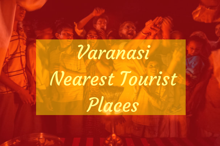 varanasi nearest tourist places